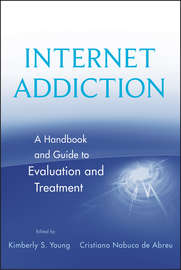 Internet Addiction. A Handbook and Guide to Evaluation and Treatment