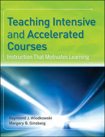 Teaching Intensive and Accelerated Courses. Instruction that Motivates Learning