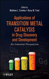 Applications of Transition Metal Catalysis in Drug Discovery and Development. An Industrial Perspective