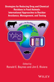 Strategies for Reducing Drug and Chemical Residues in Food Animals. International Approaches to Residue Avoidance, Management, and Testing