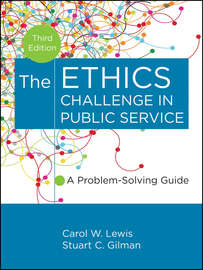 The Ethics Challenge in Public Service. A Problem-Solving Guide