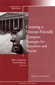 Creating a Veteran-Friendly Campus: Strategies for Transition and Success. New Directions for Student Services, Number 126