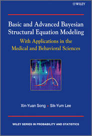 Basic and Advanced Bayesian Structural Equation Modeling. With Applications in the Medical and Behavioral Sciences