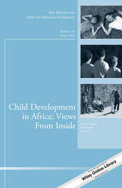 Child Development in Africa: Views From Inside. New Directions for Child and Adolescent Development, Number 146