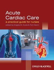 Acute Cardiac Care. A Practical Guide for Nurses