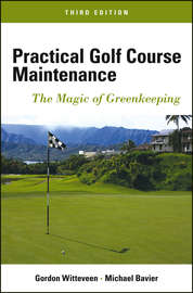 Practical Golf Course Maintenance. The Magic of Greenkeeping