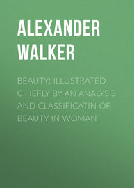 Beauty: Illustrated Chiefly by an Analysis and Classificatin of Beauty in Woman