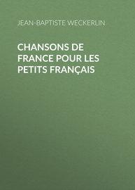 Chansons de France pour les petits Fran?ais
