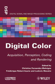 Digital Color. Acquisition, Perception, Coding and Rendering