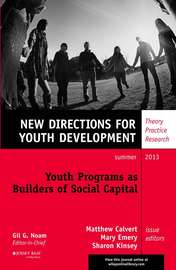 Youth Programs as Builders of Social Capital. New Directions for Youth Development, Number 138