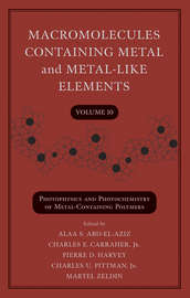 Macromolecules Containing Metal and Metal-Like Elements, Volume 10