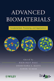 Advanced Biomaterials. Fundamentals, Processing, and Applications