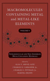 Macromolecules Containing Metal and Metal-Like Elements, Volume 9