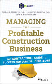 Managing the Profitable Construction Business. The Contractor's Guide to Success and Survival Strategies