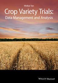 Crop Variety Trials. Data Management and Analysis