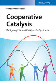 Cooperative Catalysis. Designing Efficient Catalysts for Synthesis