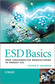 ESD Basics. From Semiconductor Manufacturing to Product Use