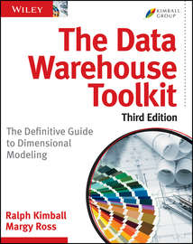 The Data Warehouse Toolkit. The Definitive Guide to Dimensional Modeling