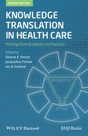 Knowledge Translation in Health Care. Moving from Evidence to Practice