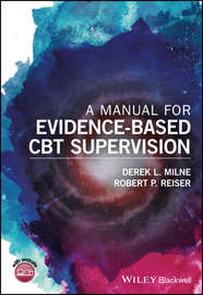 A Manual for Evidence-Based CBT Supervision