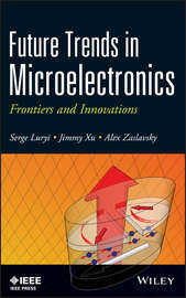Future Trends in Microelectronics. Frontiers and Innovations