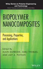 Biopolymer Nanocomposites. Processing, Properties, and Applications