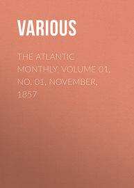 The Atlantic Monthly, Volume 01, No. 01, November, 1857