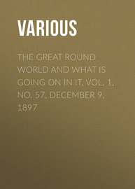 The Great Round World and What Is Going On In It, Vol. 1, No. 57, December 9, 1897