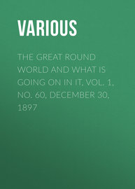 The Great Round World and What Is Going On In It, Vol. 1, No. 60, December 30, 1897