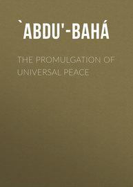 The Promulgation of Universal Peace