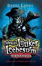 Detektiiv Luuker Leebesurm 6: Surmatooja