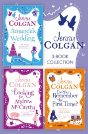 Jenny Colgan 3-Book Collection: Amanda's Wedding, Do You Remember the First Time?, Looking For Andrew McCarthy