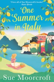 One Summer in Italy: The most uplifting summer romance you need to read in 2018