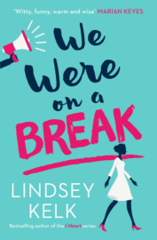 We Were On a Break: The hilarious and romantic top ten bestseller