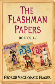 Flashman Papers 3-Book Collection 1: Flashman, Royal Flash, Flashman's Lady