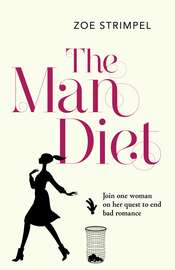 The Man Diet: One woman's quest to end bad romance