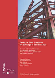Design of Steel Structures for Buildings in Seismic Areas. Eurocode 8: Design of Structures for Earthquake Resistance. Part 1: General Rules, Seismic Action and Rules for Buildings
