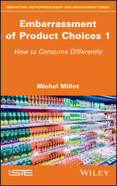 Embarrassment of Product Choices 1. How to Consume Differently