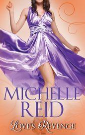 Love's Revenge: The Italian's Revenge / A Passionate Marriage / The Brazilian's Blackmailed Bride