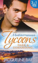 Mediterranean Tycoons: Dark & Demanding: At The Spaniard's Pleasure / A Most Passionate Revenge / The Italian Billionaire's Ruthless Revenge