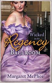 Wicked in the Regency Ballroom: The Wicked Earl / Untouched Mistress