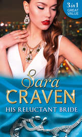 His Reluctant Bride: The Marchese's Love-Child / The Count's Blackmail Bargain / In the Millionaire's Possession