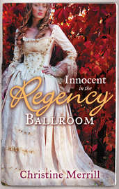 Innocent in the Regency Ballroom: Miss Winthorpe's Elopement / Dangerous Lord, Innocent Governess