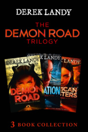 The Demon Road Trilogy: The Complete Collection: Demon Road; Desolation; American Monsters