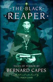 The Black Reaper: Tales of Terror by Bernard Capes