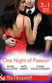 One Night of Passion: The Night that Changed Everything / Champagne with a Celebrity / At the French Baron's Bidding