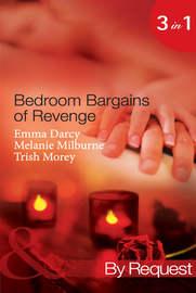 Bedroom Bargains of Revenge: Bought for Revenge, Bedded for Pleasure / Bedded and Wedded for Revenge / The Italian Boss's Mistress of Revenge