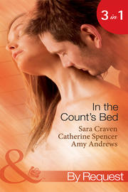 In The Count's Bed: The Count's Blackmail Bargain / The French Count's Pregnant Bride / The Italian Count's Baby