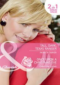 Tall, Dark, Texas Ranger / Once Upon A Christmas Eve: Tall, Dark, Texas Ranger