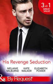 His Revenge Seduction: The M?lendez Forgotten Marriage / The Konstantos Marriage Demand / For Revenge or Redemption?
